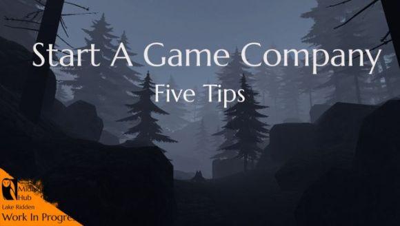 5个关于如何建立自己的游戏公司的建议(三)
