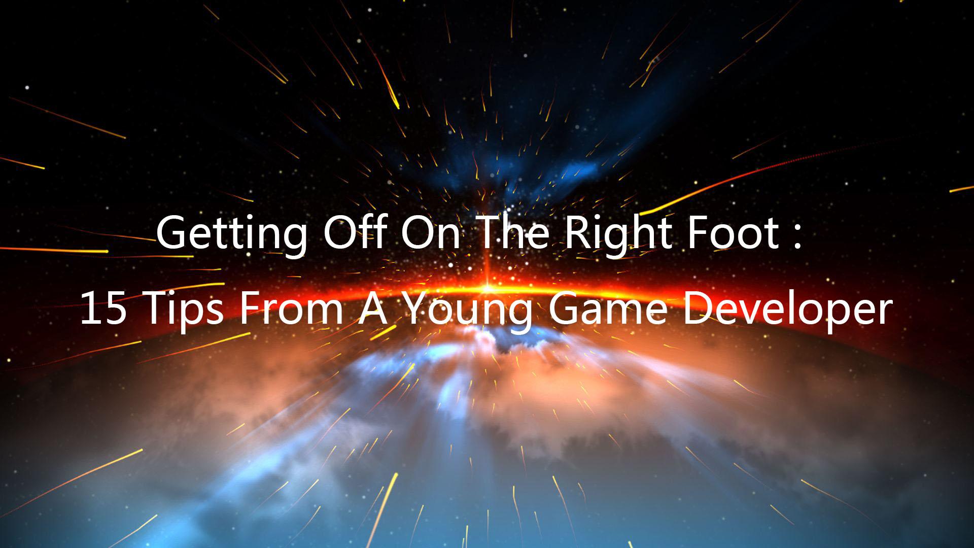 来自年轻游戏开发者的15条建议(三)