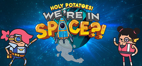 Holy Potatoes!We're In Space?!:去吧!银河系有机蔬菜号!
