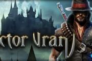 【游戏推荐】《维克多·弗兰》(Victor Vran)——一起去探索神秘的黑暗世界!可以跳跃的ARPG!