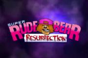 【新游上架】Super Rude Bear Resurrection——如果你想换手柄,换键盘,可以尝试一下