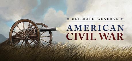 【游戏推荐】终极将军:内战(Ultimate General: Civil War)——感受美国史上最血腥的时期