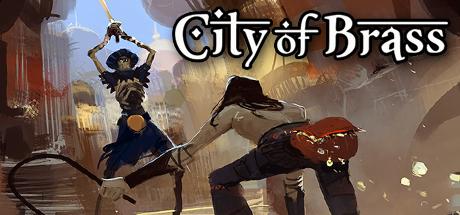 【游戏推荐】City of Brass——成为黄铜之城内的无畏窃贼